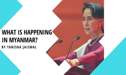 WHAT IS HAPPENING IN MYANMAR? BY TANISHA JAISWAL