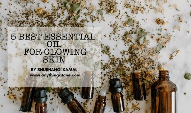 5 BEST ESSENTIAL OIL FOR GLOWING SKIN